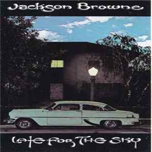 Jackson Browne - Late For The Sky Album
