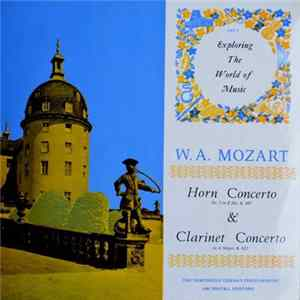 Mozart - The Northwest German Philharmonic Orchestra, Herford - Horn Concerto No. 3 In E Flat, K.447 & Clarinet Concerto In A Major, K.622 Album
