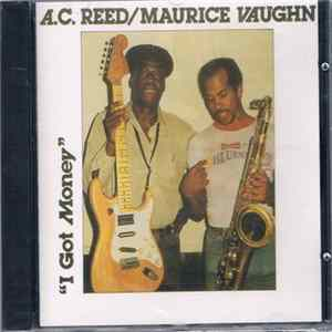 A.C. Reed / Maurice Vaughn - I Got Money Album