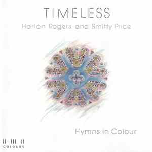 Harlan Rogers And Smitty Price - Timeless (Hymns In Colour) Album