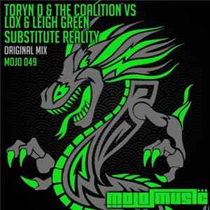 Toryn D & The Coalition Vs Lox & Leigh Green - Substitute Reality Album
