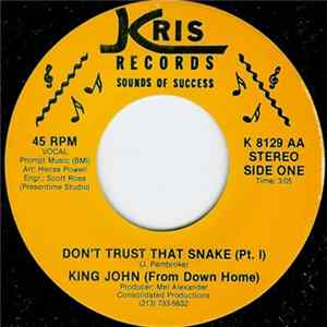 King John (From Down Home) - Don't Trust That Snake (Pt. 1) / Don't Trust That Snake (Pt. 2) Album