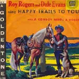 Roy Rogers And Dale Evans - Happy Trails To You Album